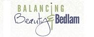 Balancing Beauty and Bedlam